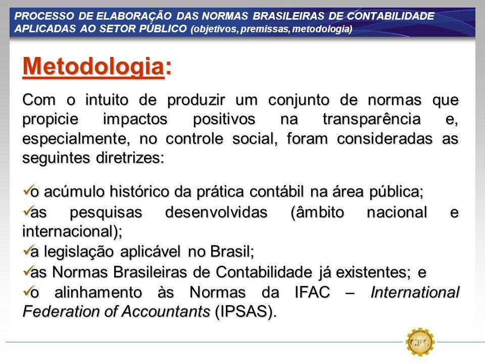 PROCESSO DE ELABORAÇÃO DAS NORMAS BRASILEIRAS DE CONTABILIDADE APLICADAS AO SETOR PÚBLICO (objetivos, premissas, metodologia)