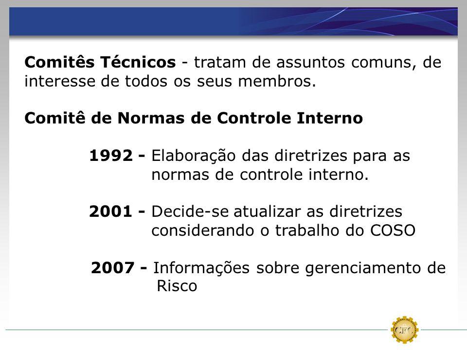 Comitês Técnicos - tratam de assuntos comuns, de interesse de todos os seus membros.