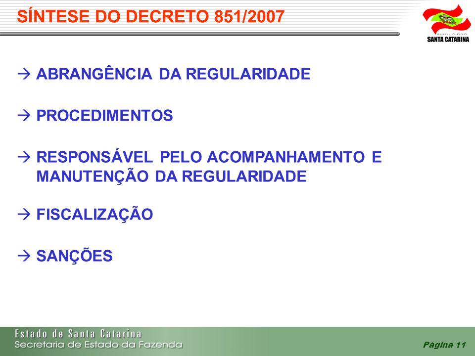 SÍNTESE DO DECRETO 851/2007 ABRANGÊNCIA DA REGULARIDADE PROCEDIMENTOS