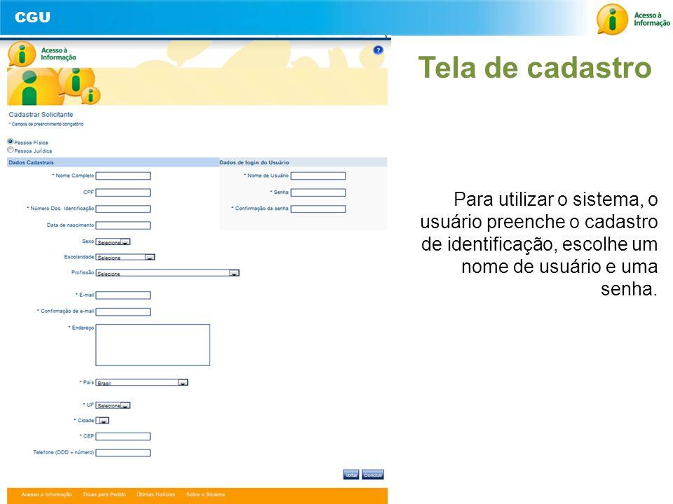 Tela de cadastro Para utilizar o sistema, o usuário preenche o cadastro de identificação, escolhe um nome de usuário e uma senha.