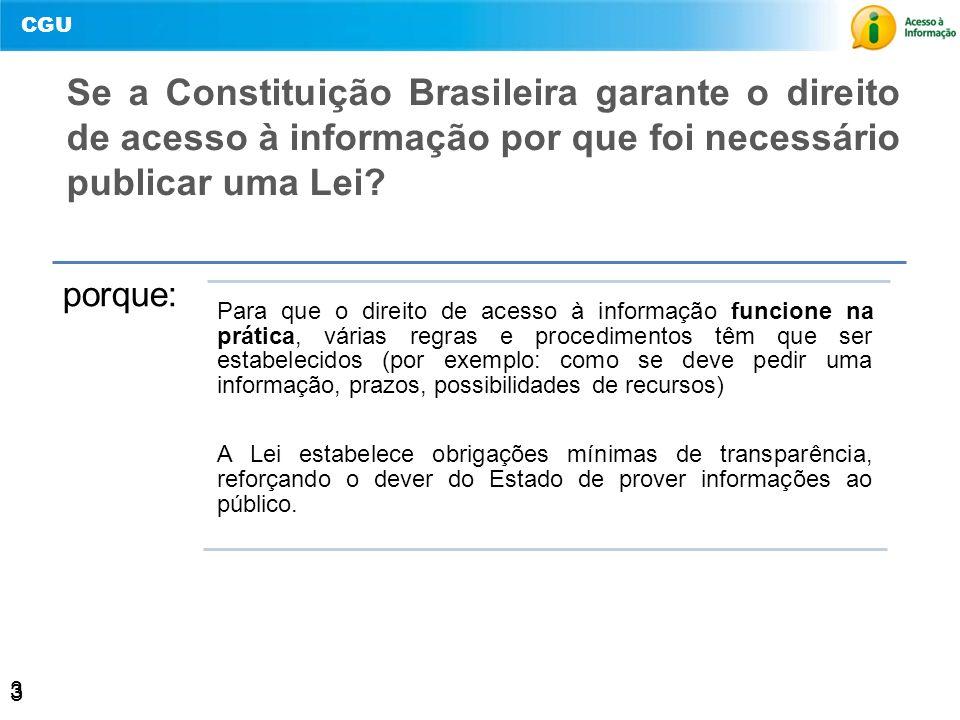 Se a Constituição Brasileira garante o direito de acesso à informação por que foi necessário publicar uma Lei