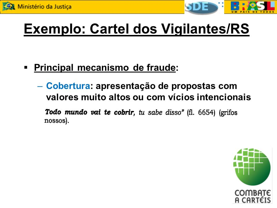 Exemplo: Cartel dos Vigilantes/RS