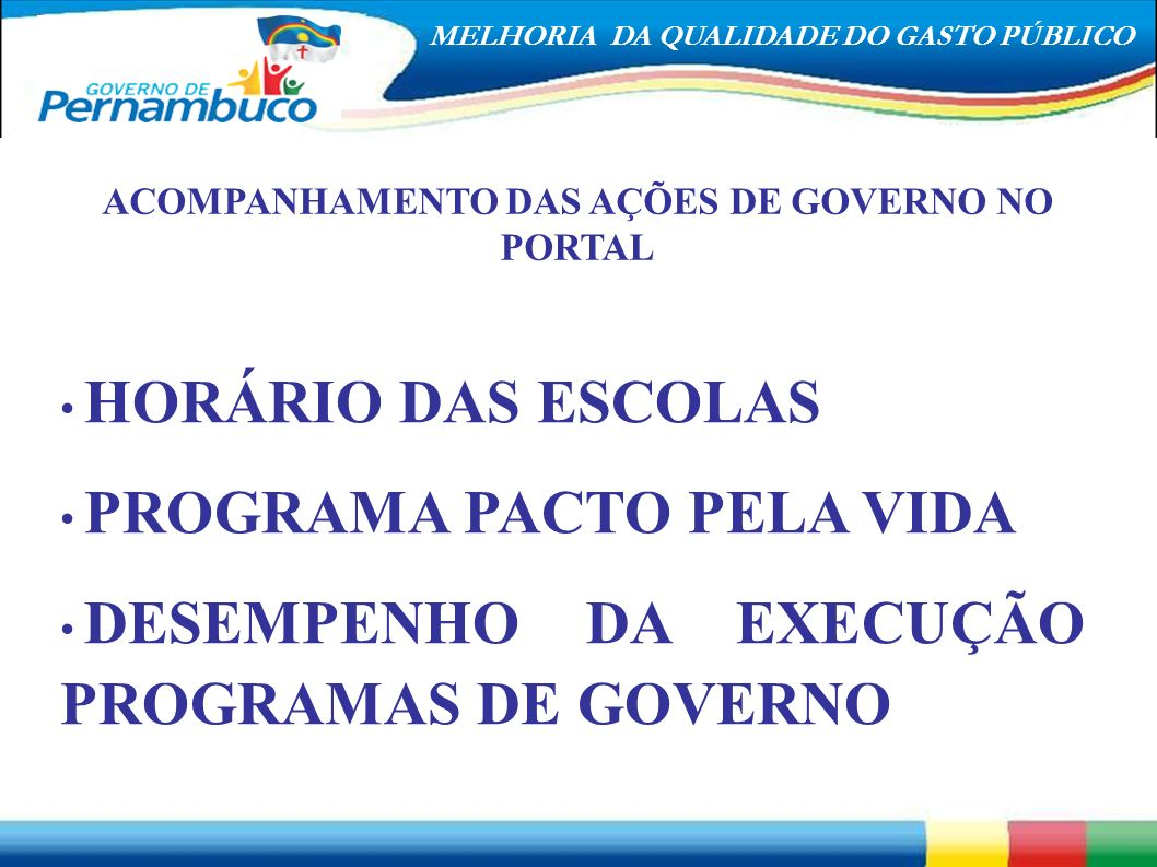 ACOMPANHAMENTO DAS AÇÕES DE GOVERNO NO PORTAL