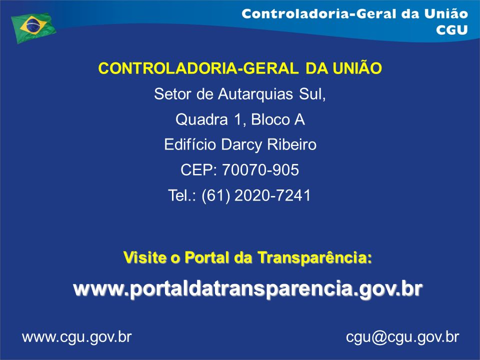 CONTROLADORIA-GERAL DA UNIÃO Visite o Portal da Transparência: