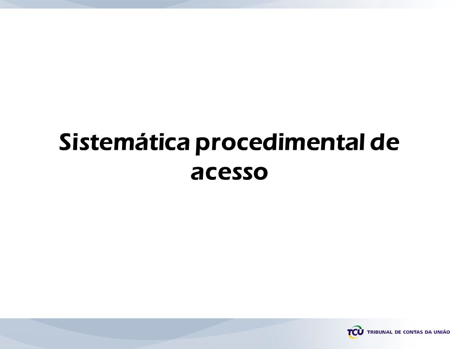 Sistemática procedimental de acesso