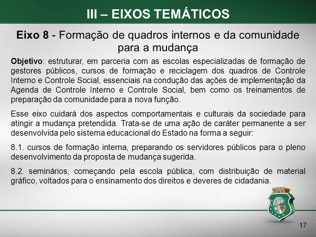 Eixo 8 - Formação de quadros internos e da comunidade para a mudança