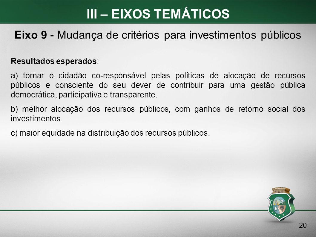 Eixo 9 - Mudança de critérios para investimentos públicos