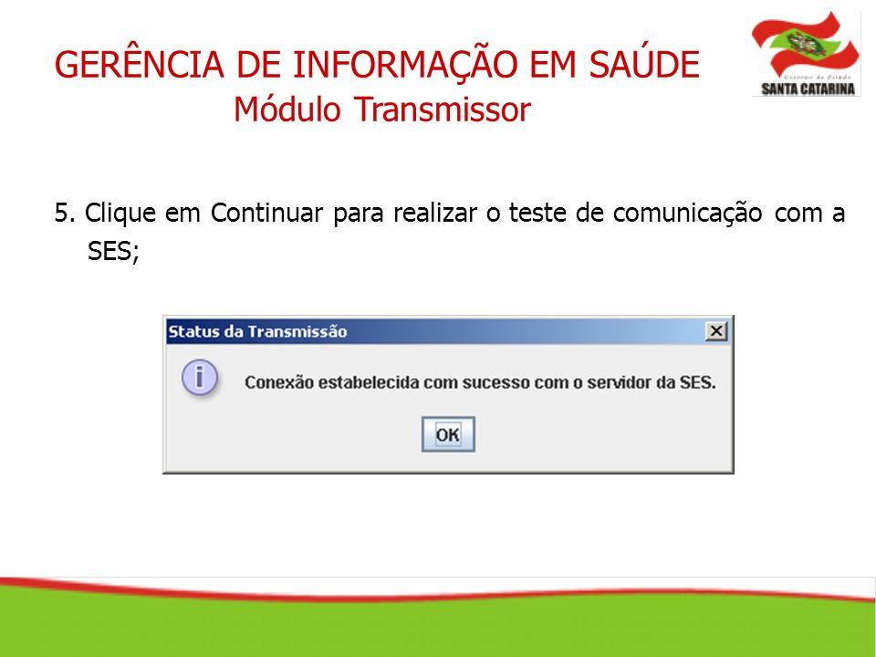 GERÊNCIA DE INFORMAÇÃO EM SAÚDE Módulo Transmissor