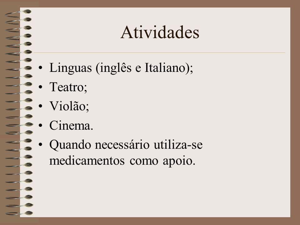 Atividades Linguas (inglês e Italiano); Teatro; Violão; Cinema.