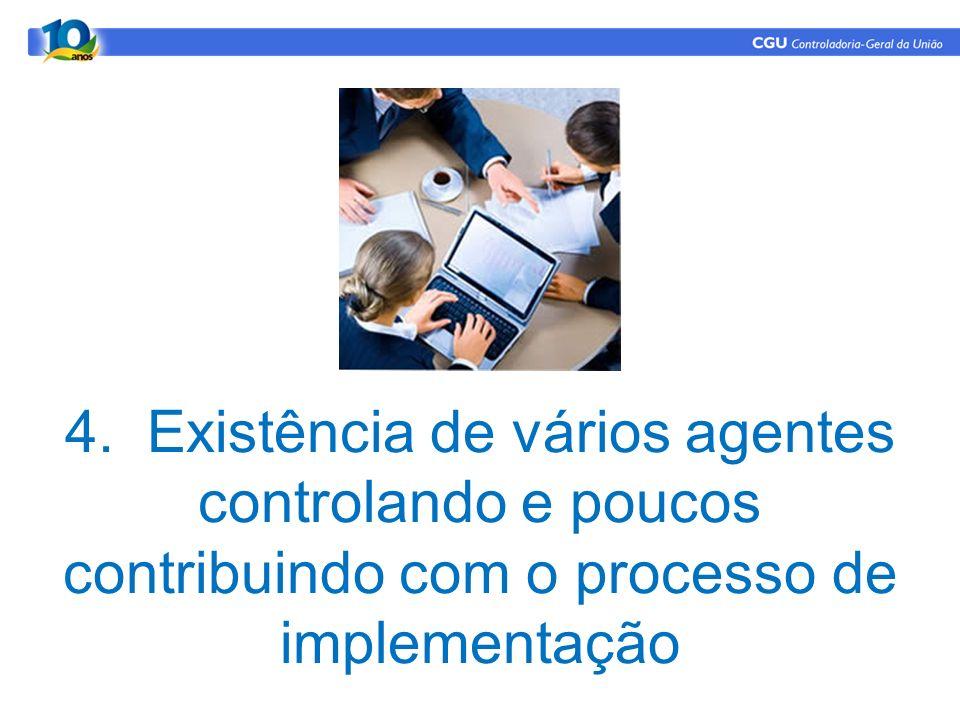 4. Existência de vários agentes controlando e poucos contribuindo com o processo de implementação