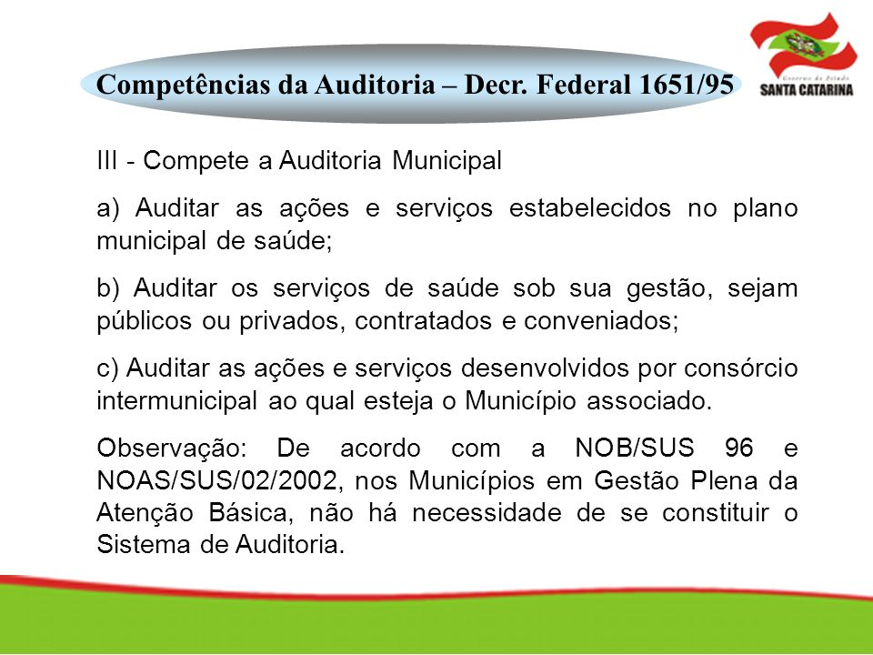 Competências da Auditoria – Decr. Federal 1651/95