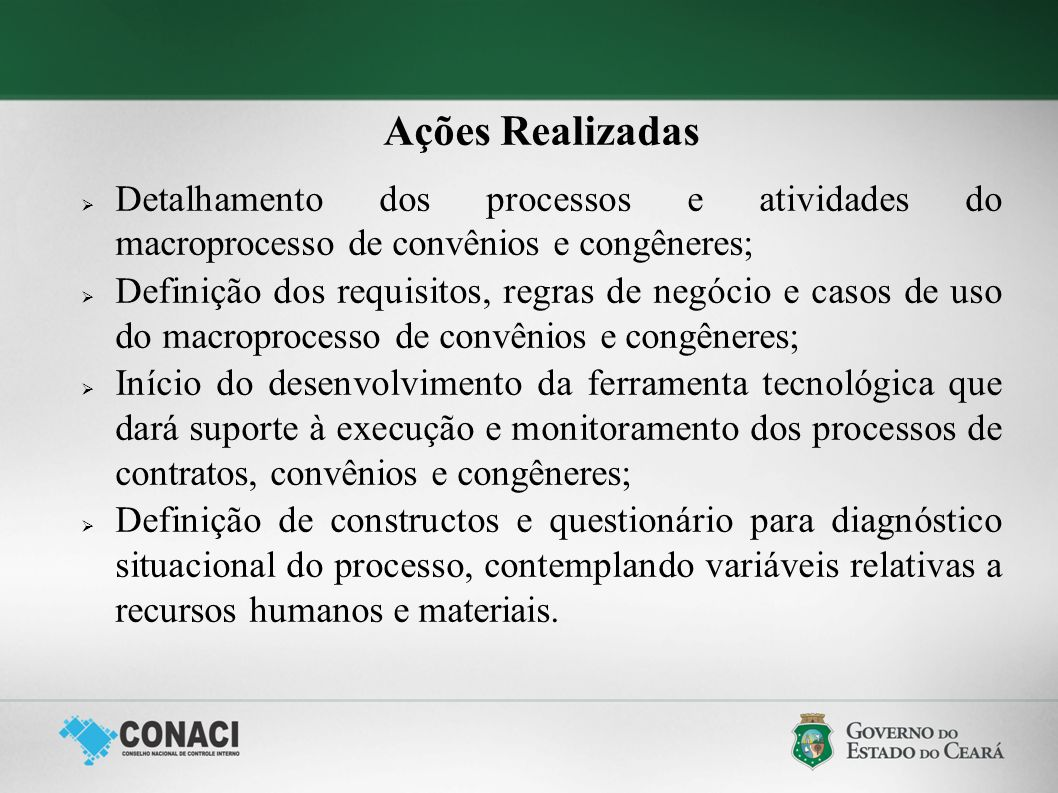 Ações Realizadas Detalhamento dos processos e atividades do macroprocesso de convênios e congêneres;