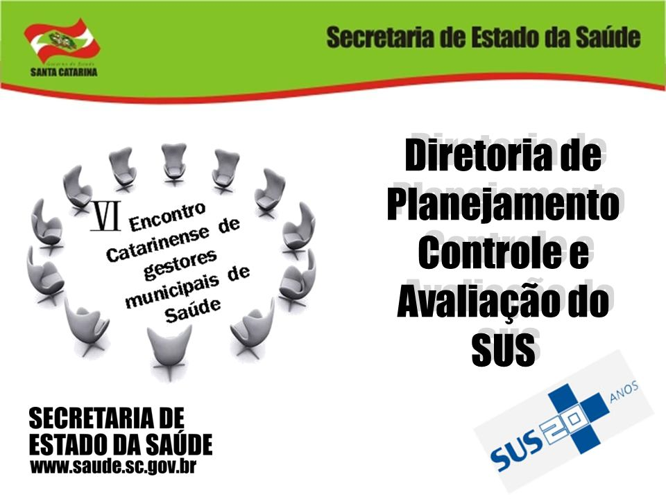 Diretoria de PlanejamentoControle e Avaliação do SUS