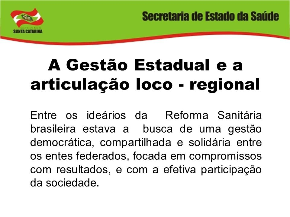 A Gestão Estadual e a articulação loco - regional