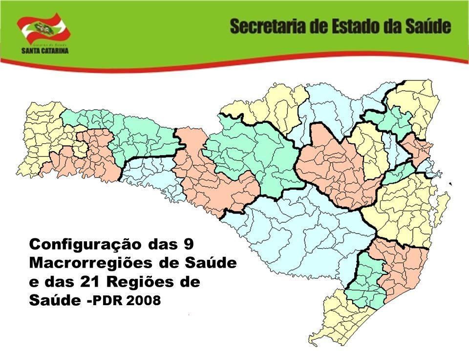 Configuração das 9 Macrorregiões de Saúde e das 21 Regiões de Saúde -PDR 2008