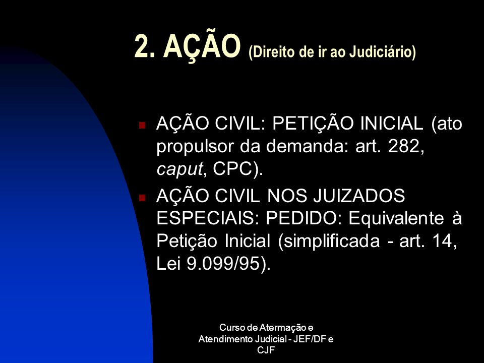 2. AÇÃO (Direito de ir ao Judiciário)