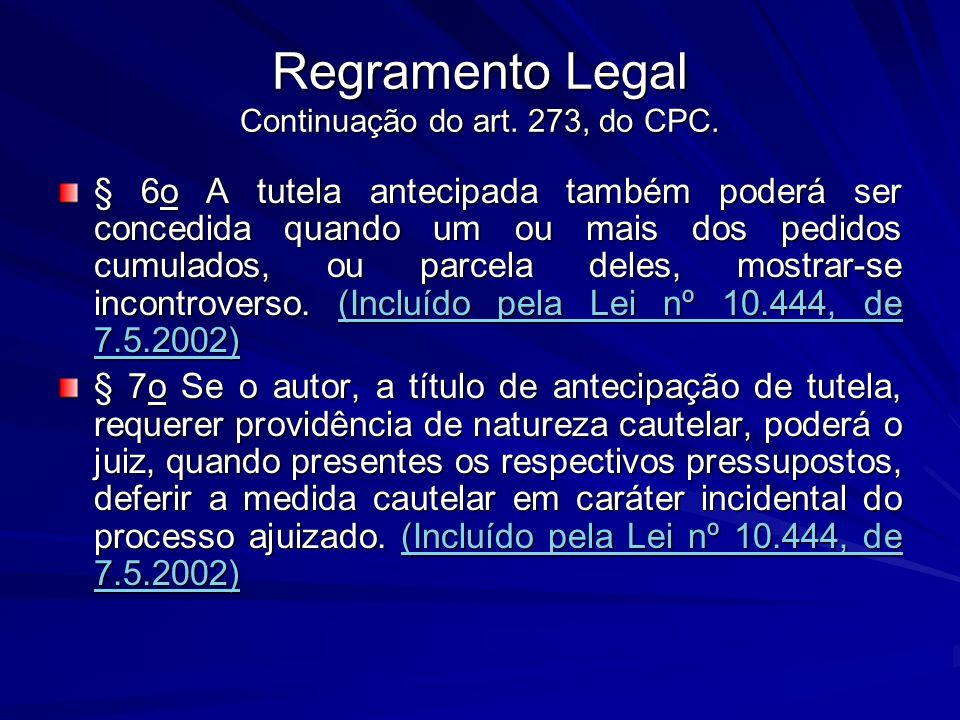 Regramento Legal Continuação do art. 273, do CPC.