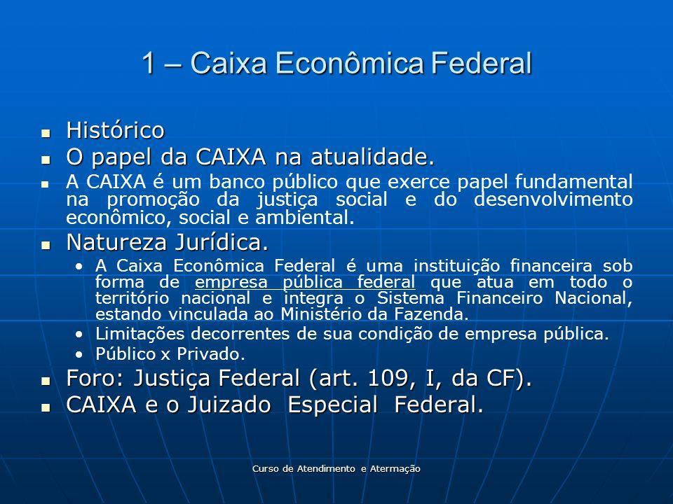 1 – Caixa Econômica Federal