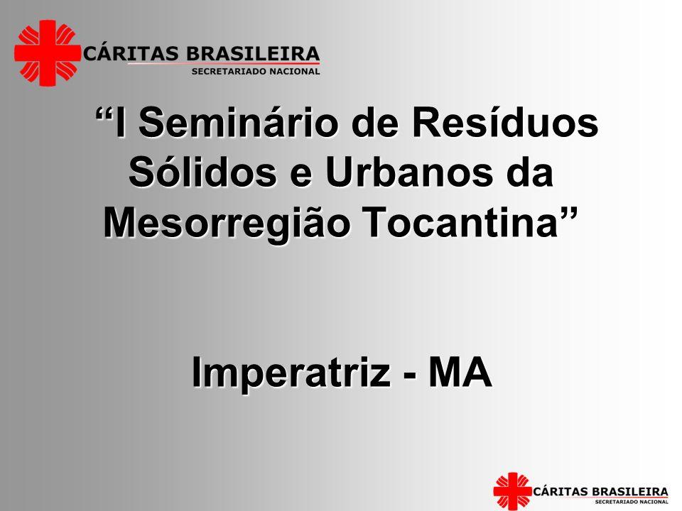 I Seminário de Resíduos Sólidos e Urbanos da Mesorregião Tocantina Imperatriz - MA