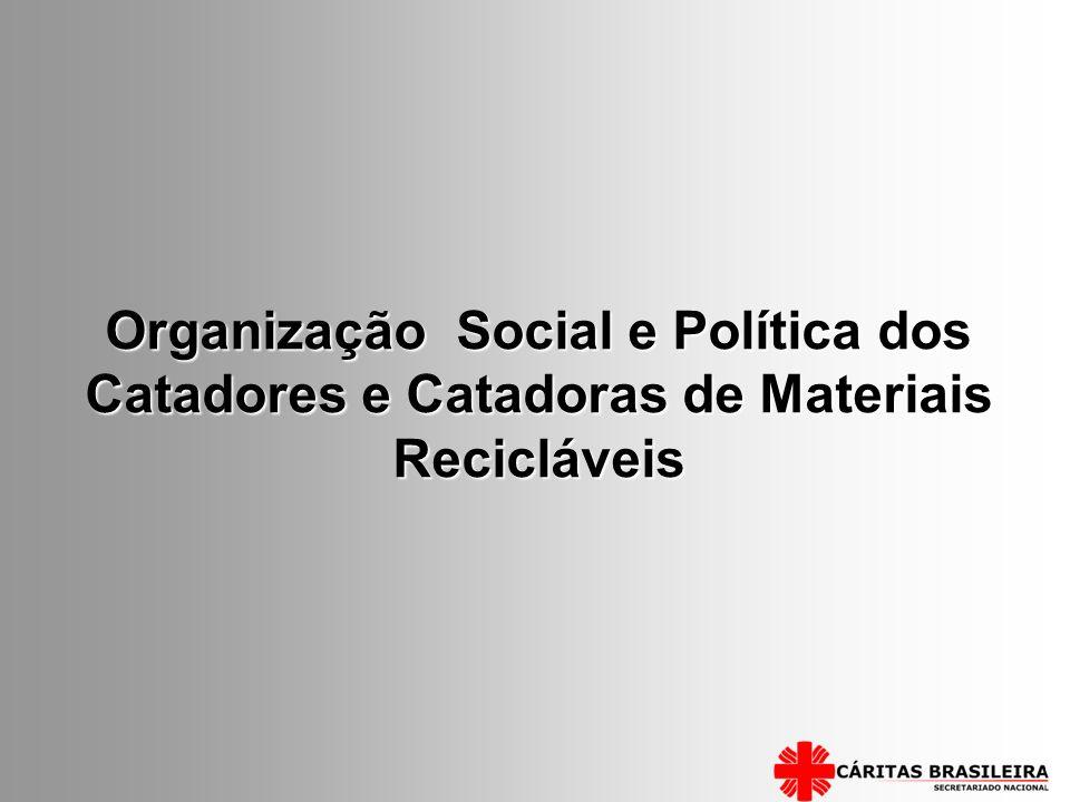 Organização Social e Política dos Catadores e Catadoras de Materiais Recicláveis