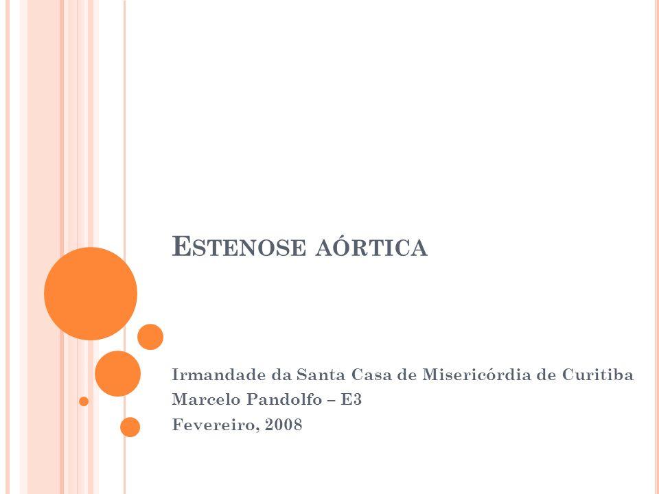 Estenose aórtica Irmandade da Santa Casa de Misericórdia de Curitiba