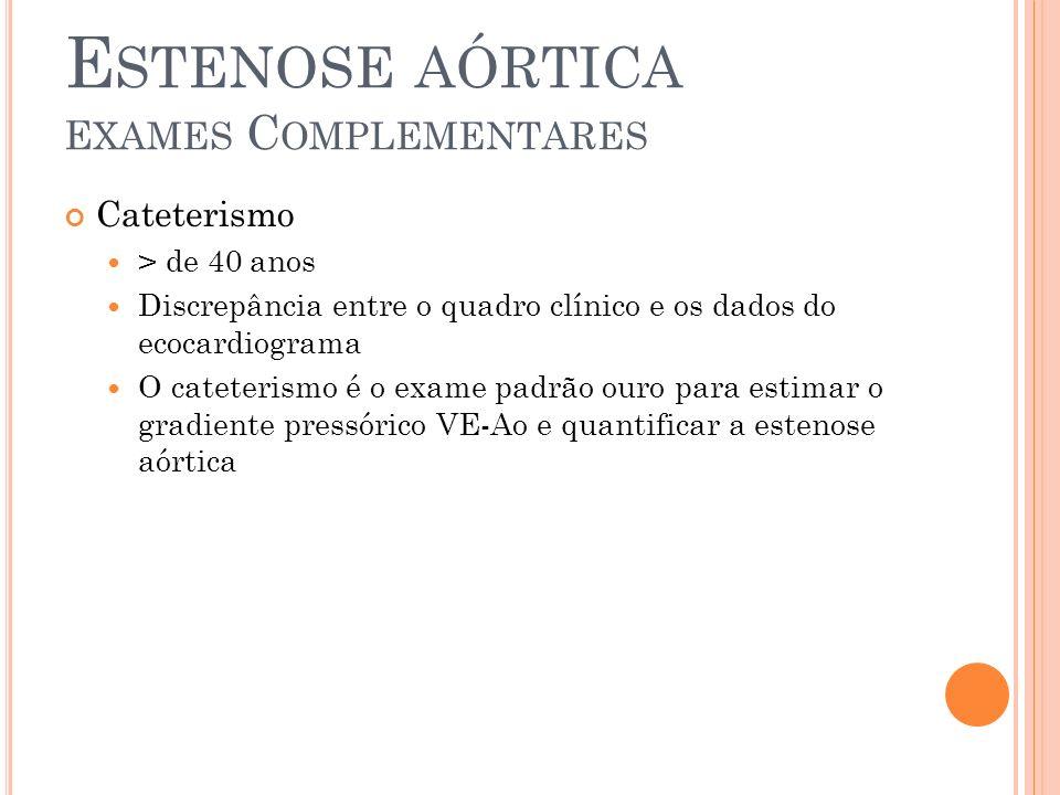 Estenose aórtica Exames Complementares