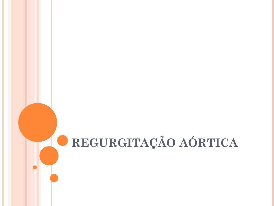 REGURGITAÇÃO AÓRTICA