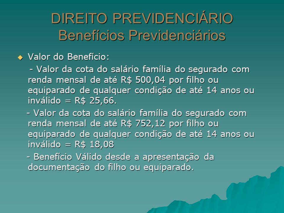 DIREITO PREVIDENCIÁRIO Benefícios Previdenciários
