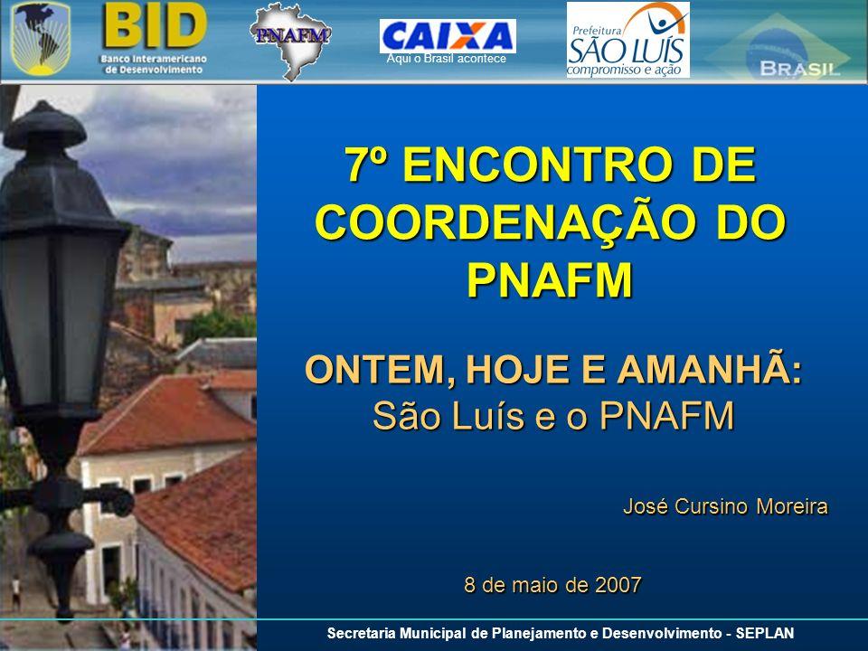 7º ENCONTRO DE COORDENAÇÃO DO PNAFM