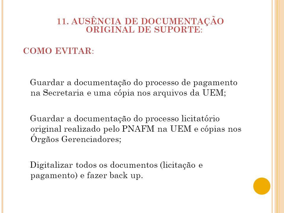 11. AUSÊNCIA DE DOCUMENTAÇÃO ORIGINAL DE SUPORTE:
