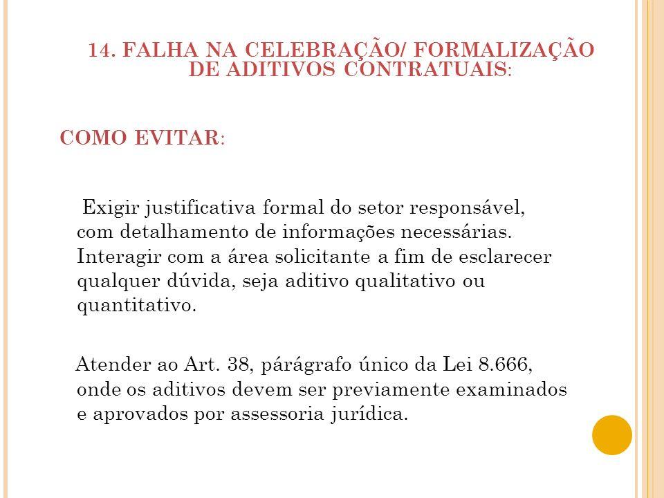 14. FALHA NA CELEBRAÇÃO/ FORMALIZAÇÃO DE ADITIVOS CONTRATUAIS: