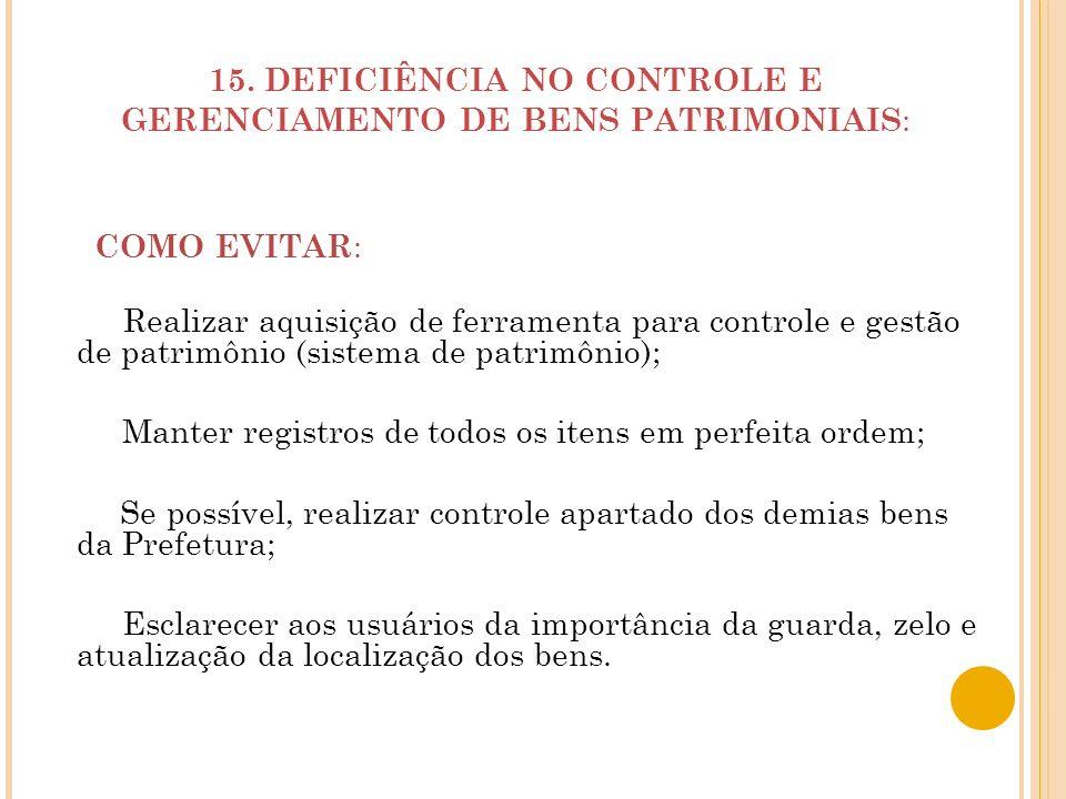 15. DEFICIÊNCIA NO CONTROLE E
