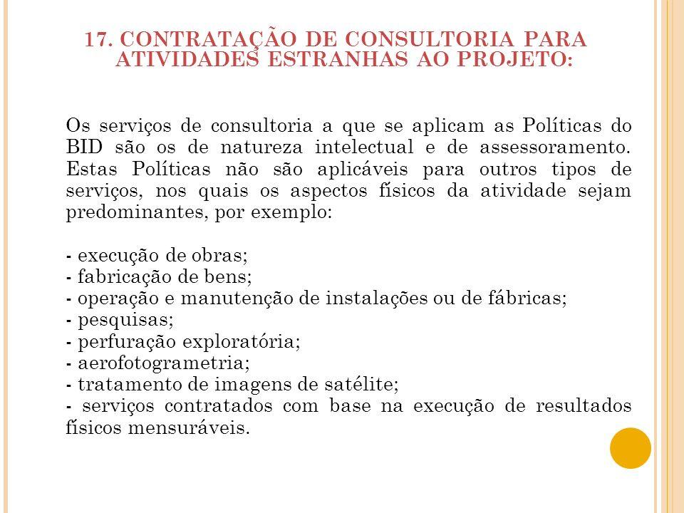 17. CONTRATAÇÃO DE CONSULTORIA PARA ATIVIDADES ESTRANHAS AO PROJETO: