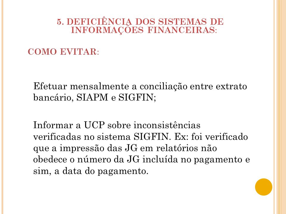 5. DEFICIÊNCIA DOS SISTEMAS DE INFORMAÇÕES FINANCEIRAS:
