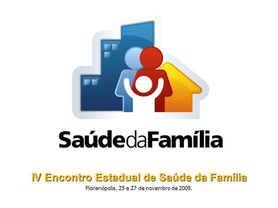 IV Encontro Estadual de Saúde da Família
