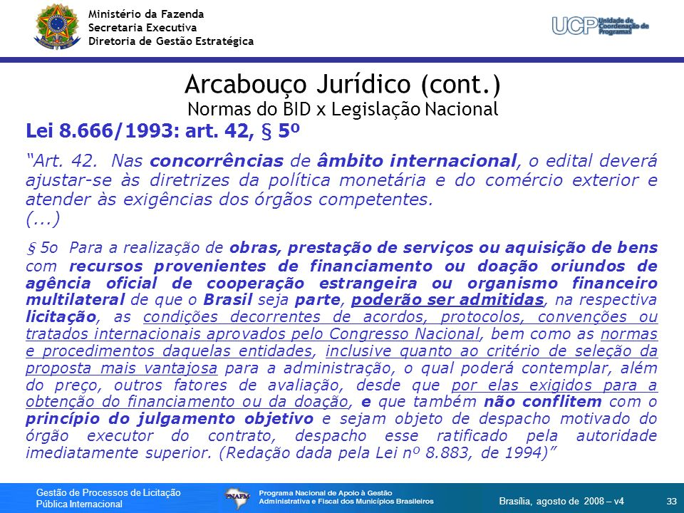 Arcabouço Jurídico (cont.) Normas do BID x Legislação Nacional