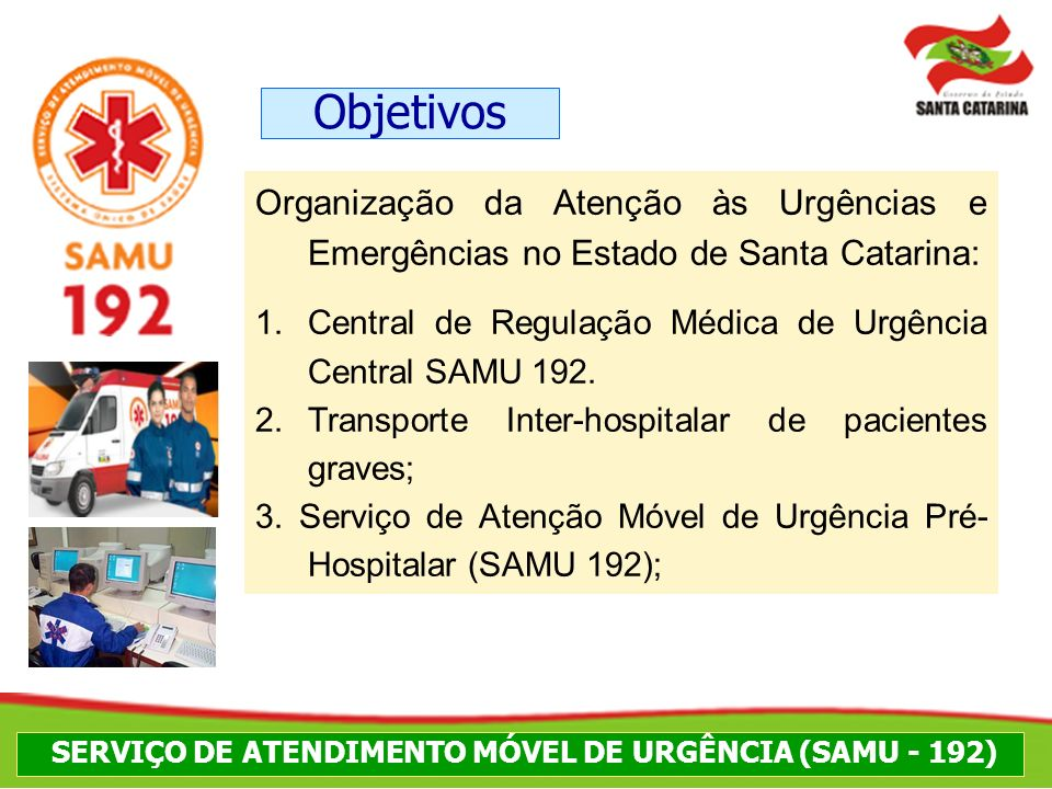 SERVIÇO DE ATENDIMENTO MÓVEL DE URGÊNCIA (SAMU - 192)