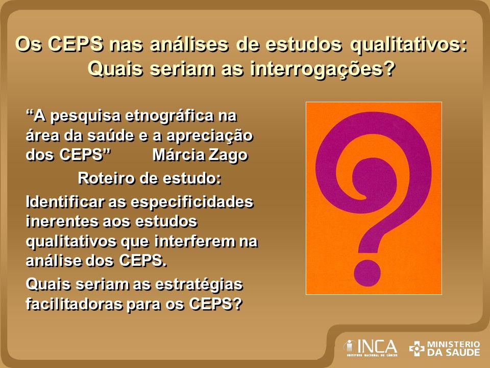 Os CEPS nas análises de estudos qualitativos: Quais seriam as interrogações