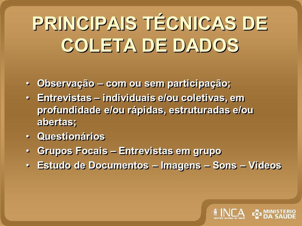 PRINCIPAIS TÉCNICAS DE COLETA DE DADOS