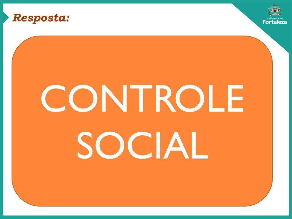 CONTROLE SOCIAL Resposta: Pessoas Inovação Integração Tributária