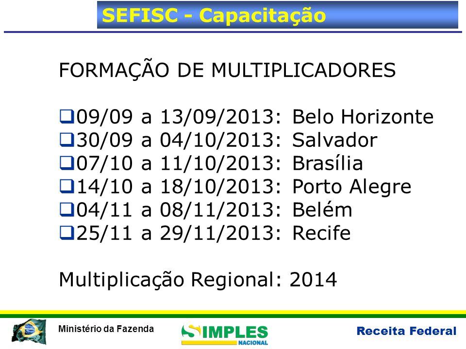 FORMAÇÃO DE MULTIPLICADORES 09/09 a 13/09/2013: Belo Horizonte