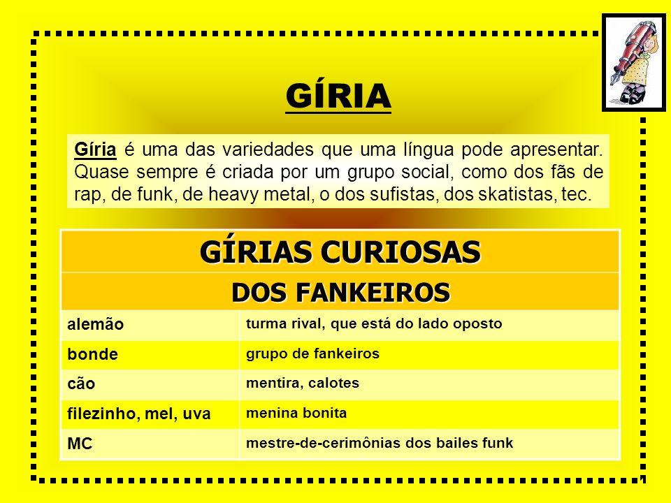 GÍRIA GÍRIAS CURIOSAS DOS FANKEIROS