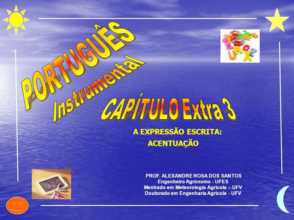PORTUGUÊS Instrumental CAPÍTULO Extra 3 A EXPRESSÃO ESCRITA: