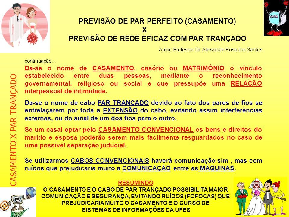 CASAMENTO X PAR TRANÇADO