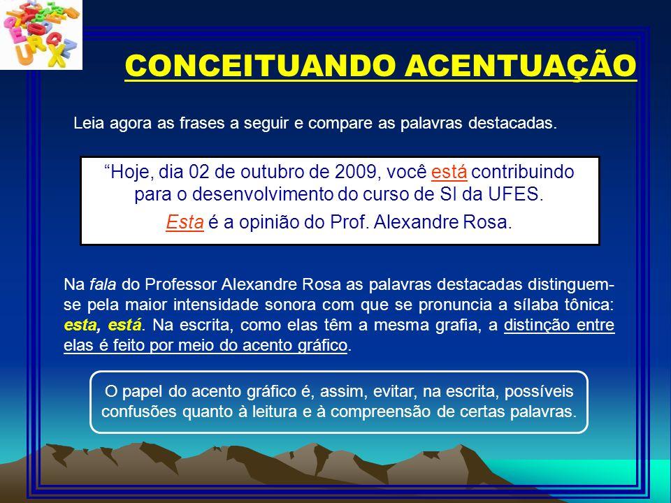 Esta é a opinião do Prof. Alexandre Rosa.