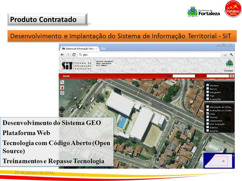 Produto Contratado Desenvolvimento e Implantação do Sistema de Informação Territorial - SIT. Desenvolvimento do Sistema GEO.