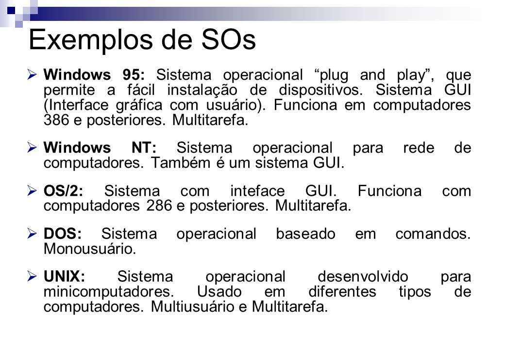 Exemplos de SOs