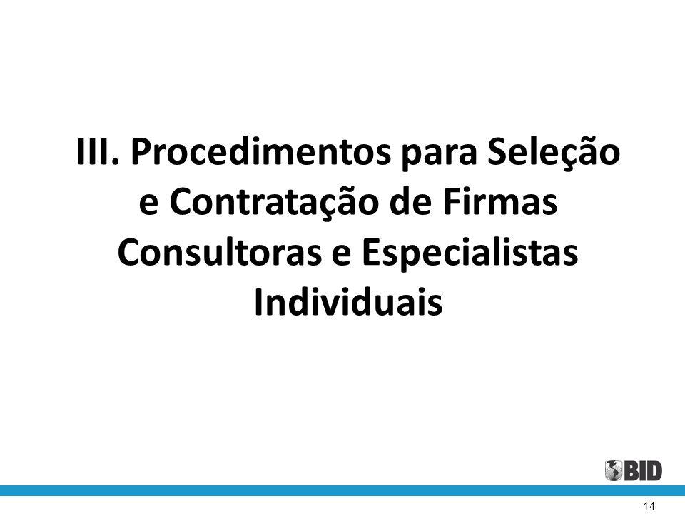 III. Procedimentos para Seleção e Contratação de Firmas Consultoras e Especialistas Individuais