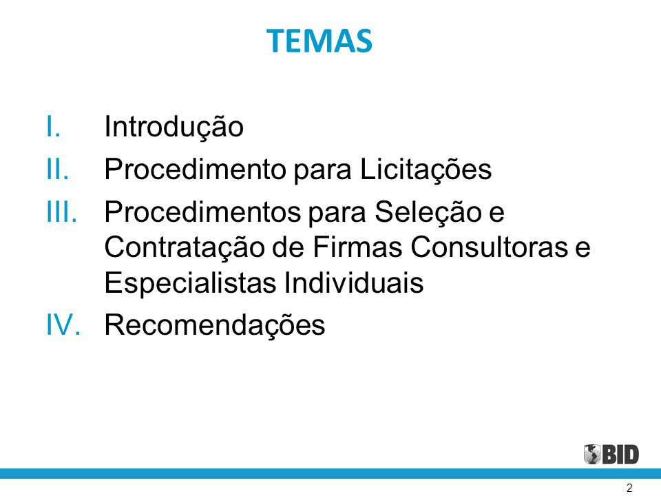 TEMAS Introdução Procedimento para Licitações