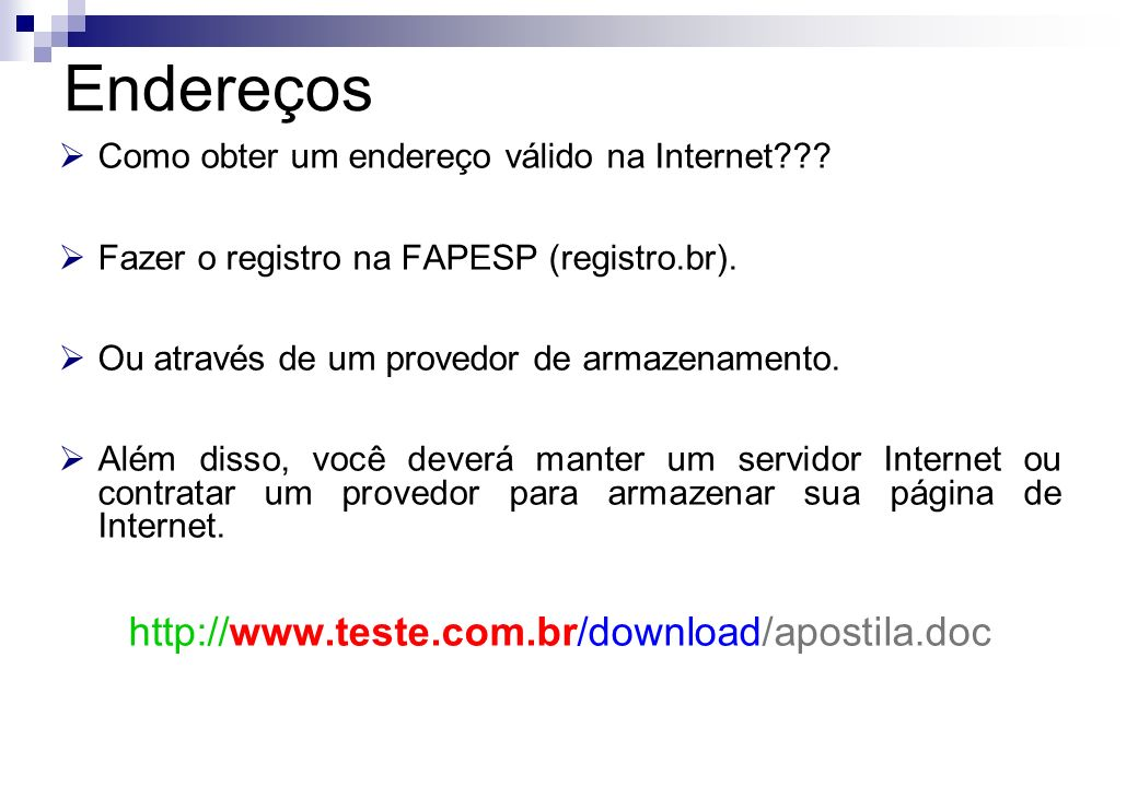 Endereços http://www.teste.com.br/download/apostila.doc
